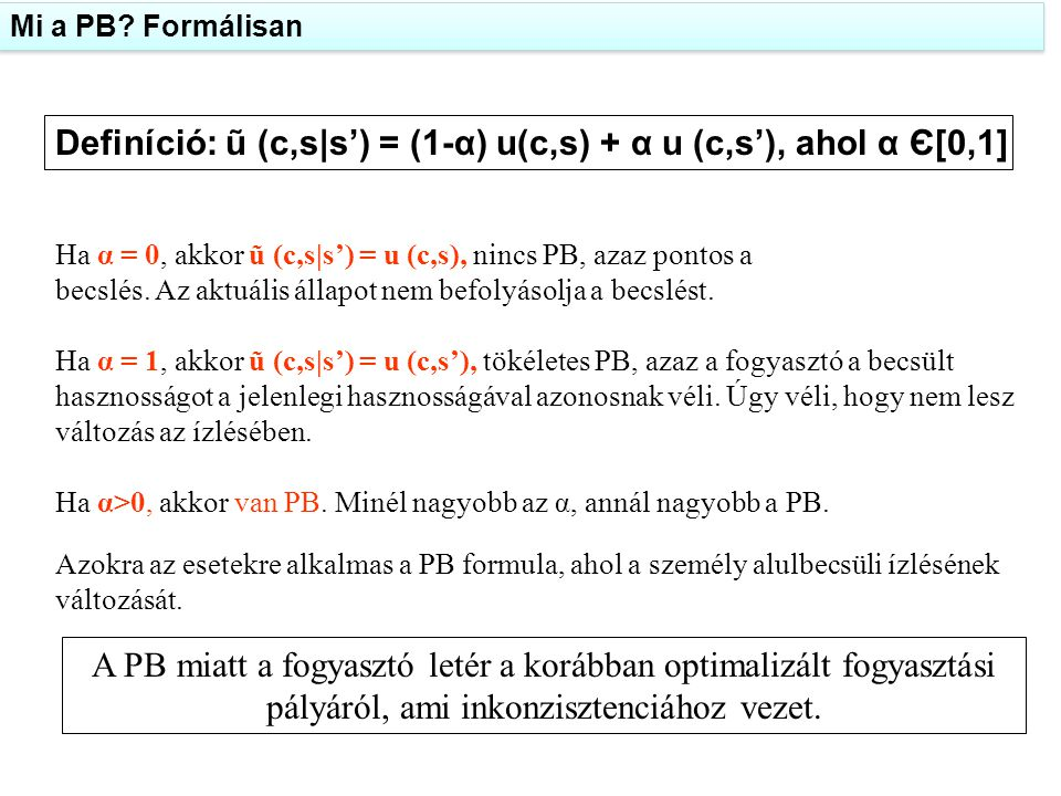 Definíció: ũ (c,s|s') = (1-α) u(c,s) + α u (c,s'), ahol α Є[0,1]